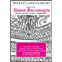 Verdi's SIMON BOCCANEGRA Opera Study Guide and Libretto: Opera Classics Library Series (English Edition)