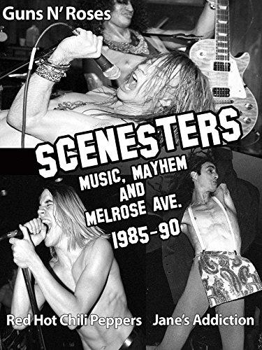 Scenesters: Music, Mayhem & Melrose Ave. 1985-1990