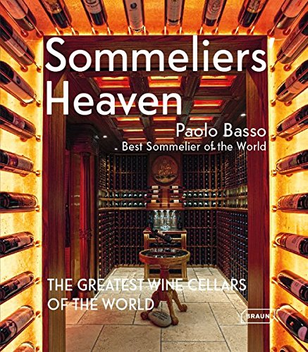 Sommeliers' Heaven: The Greatest Wine Cellars of the World par Paolo Basso