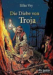 Die Diebe von Troja: Ein Abenteuer um Heinrich Schliemann (dtv junior)