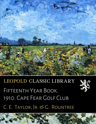 Fifteenth Year Book. 1910. Cape Fear Golf Club (Jr Golf Clubs)