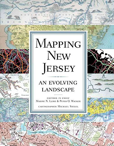 [Mapping New Jersey: An Evolving Landscape] (By: Maxine N. Lurie) [published: October, 2009]