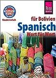 Spanisch für Bolivien - Wort für Wort: Kauderwelsch-Sprachführer von Reise Know-How