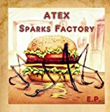 Atex Sparks Factory - EP
