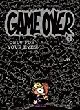 Game Over - Tome 07: Only for your eyes