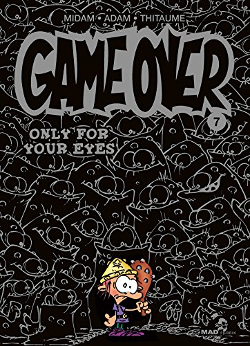 Game Over - Tome 07: Only for your eyes par Midam