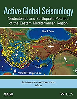 Active Global Seismology: Neotectonics And Earthquake Potential Of The Eastern Mediterranean Region (geophysical Monograph Series Book 225) por Ibrahim Cemen Gratis
