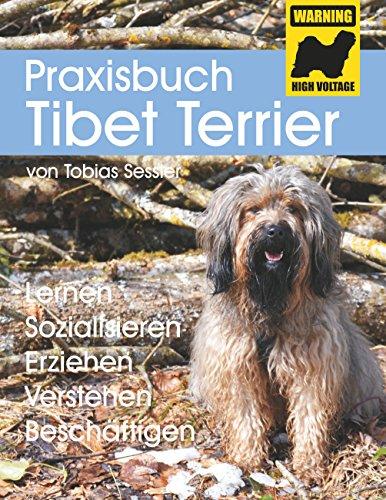 Praxisbuch Tibet Terrier: Lernen, Sozialisieren, Erziehen, Verstehen, Beschäftigen