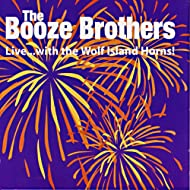 The Booze Brothers Live...With The Wolf Island Horns!