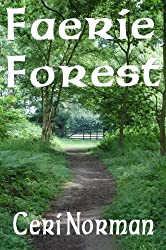 Faerie Forest: An Exploration of the Folklore and Faeries Surrounding Seven Magical Trees