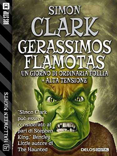 Gerassimos Flamotas: un giorno di ordinaria follia + Alta tensione (Halloween Nights Vol. 4) (Italian Edition)
