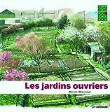 Les jardins ouvriers