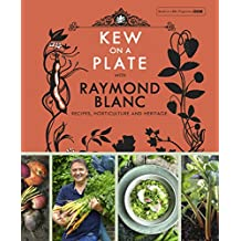 Kew on a Plate with Raymond Blanc (Kew Gardens) (English Edition)
