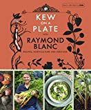 Image de Kew on a Plate with Raymond Blanc (English Edition)