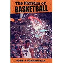The Physics of Basketball by John J. Fontanella (2006-11-15)