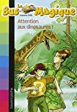 Le Bus Magique, Tome 1 : Attention aux dinosaures !