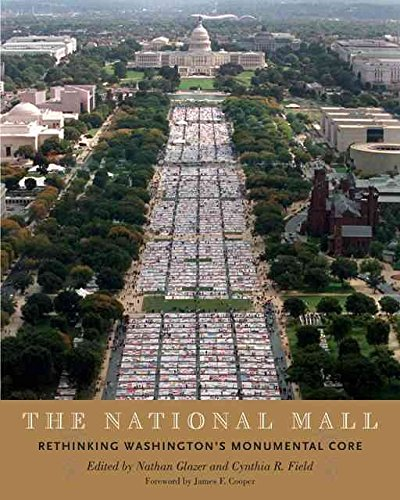 [(The National Mall : Rethinking Washington's Monumental Core)] [Edited by Nathan Glazer ] published on (July, 2008)