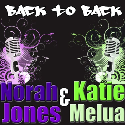 Norah Jones/Katie Melua: Back ...