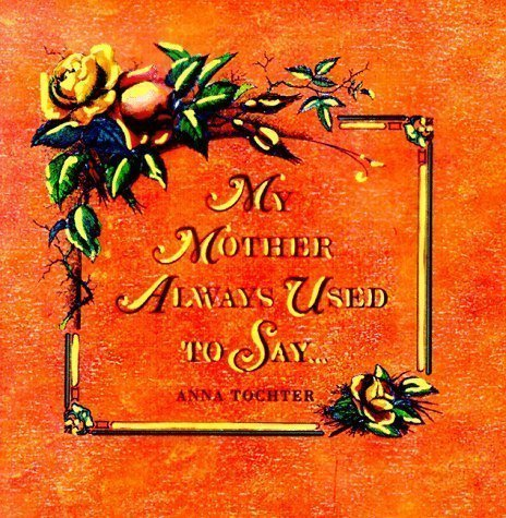my-mother-always-used-to-say-reprint-edition-by-tochter-anna-published-by-angus-robertson-1993