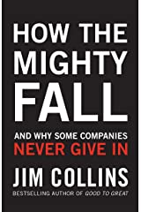 How the Mighty Fall: And Why Some Companies Never Give In Hardcover