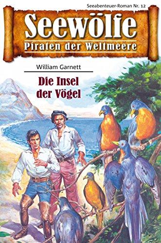Seewölfe - Piraten der Weltmeere 12: Die Insel der Vögel