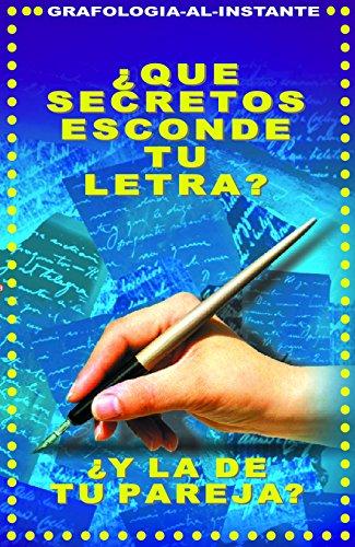 GRAFOLOGIA AL INSTANTE: ¿QUE SECRETOS ESCONDE TU LETRA? ¿Y LA DE TU PAREJA?: UN METODO FACIL (Y EFECTIVO) PARA IDENTIFICAR TU PERSONALIDAD SECRETA (COLECCION ESOERIKA nº 6)
