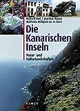 Die Kanarischen Inseln: Natur- und Kulturlandschaften