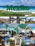 Mexiko Highlights & Impressionen: Original Wimmelfotoheft mit Wimmelfoto-Suchspiel (4K Ultra HD Edition)