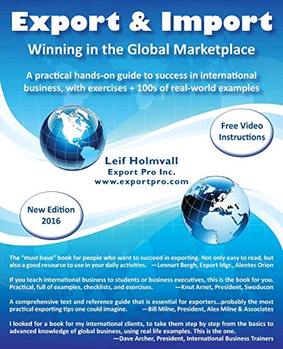 Export & Import - Winning in the Global Marketplace: A Practical Hands-On Guide to Success in International Business, with 100s of Real-World Examples por Leif Holmvall
