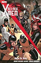 All-New X-Men: Here To Stay by Brian Michael Bendis (2013-05-29)