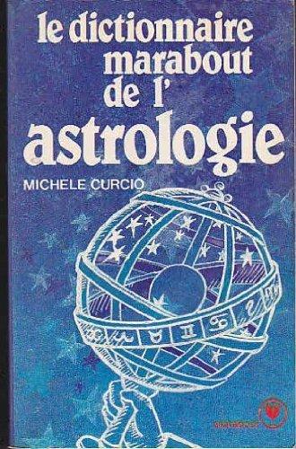 Dictionnaire marabout de l'astrologie par Curcio-M