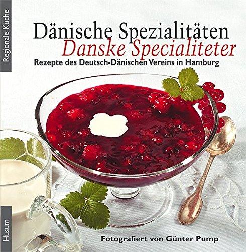 Dänische Spezialitäten - Danske Specialiteter (Regionale Küche)