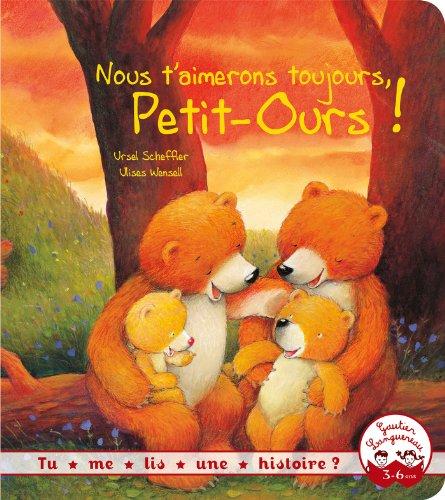 Tu me lis une histoire ? - Nous t'aimerons toujours petit ours par Ursell Scheffler