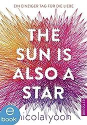 The Sun Is Also a Star: Ein einziger Tag für die Liebe (German Edition)
