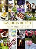 Telecharger Livres 365 jours de fete des idees de recettes et de deco pour toute l annee (PDF,EPUB,MOBI) gratuits en Francaise