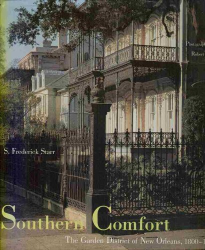 southern-comfort-the-garden-district-of-new-orleans-1800-1900-by-s-frederick-starr-1989-12-18