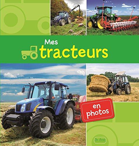 Mes tracteurs en photos par Collectif