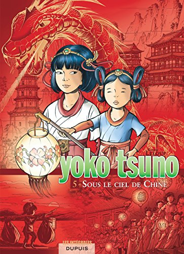 Yoko Tsuno - L'intégrale - tome 5 - Sous le ciel de Chine