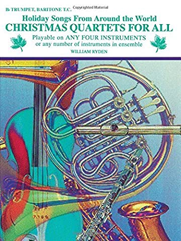 Christmas Quartets for All: Bb Trumpet, Baritone T.C. (Holiday Songs from Around the World) by William Ryden (1995-10-01)