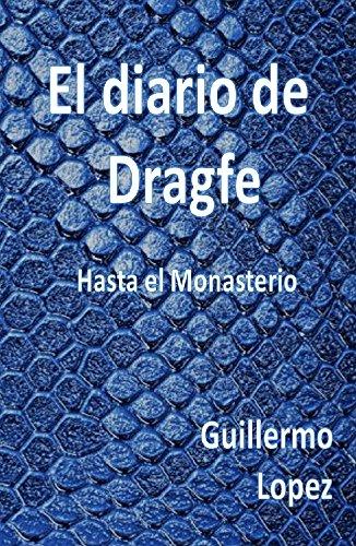 El Diario de Dragfe: Hasta el Monasterio