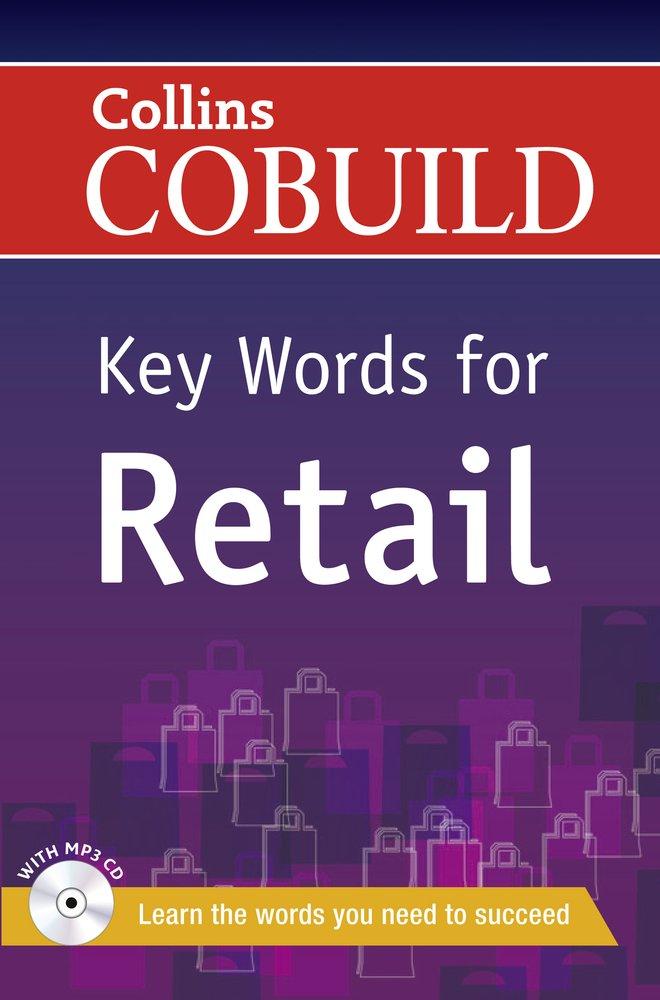 Key Words for Retail: B1+ (Collins COBUILD Key Words)