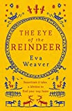 The Eye of the Reindeer: From the author of The...