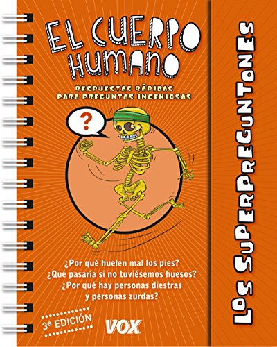 Los Superpreguntones / El Cuerpo Humano (Vox - Infantil / Juvenil - Castellano - A Partir De 5/6 Años - Los Superpreguntones) por Larousse Editorial