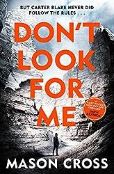 Don't Look For Me: Carter Blake Book 4 (Carter Blake Series)