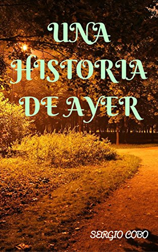 Una Historia de Ayer por Sergio Cobo