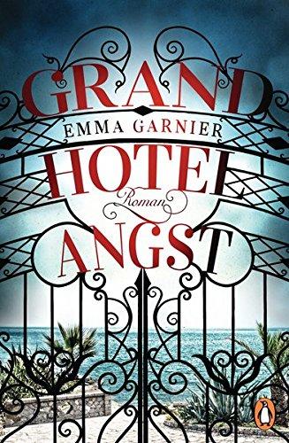 Buchseite und Rezensionen zu 'Grandhotel Angst: Roman' von Emma Garnier