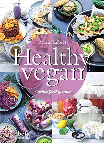 HEALTHY VEGAN: Cocina fácil y sana