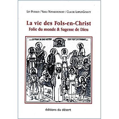 La vie des Fols-en-Christ: Folie du monde & Sagesse de Dieu