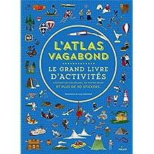 L'atlas vagabond - Le grand cahier d'activités