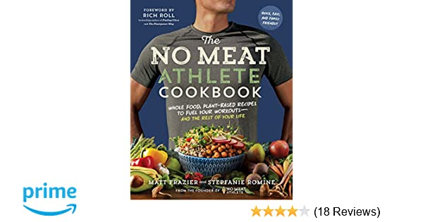 2a3790bb8 No Meat Athlete Cookbook